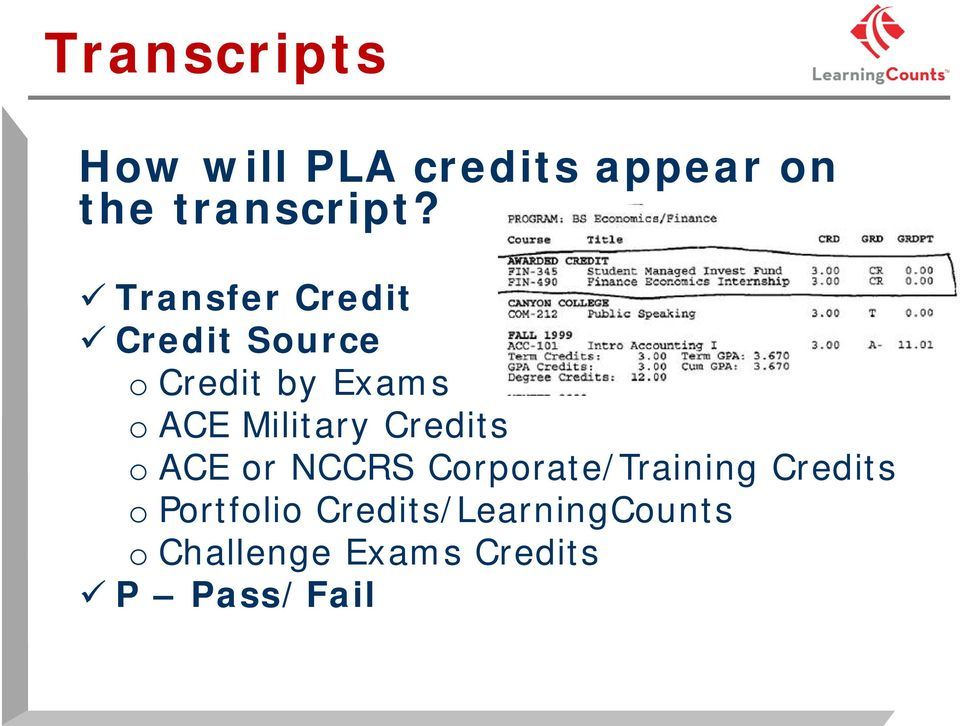 Military Credits o ACE or NCCRS Corporate/Training Credits o