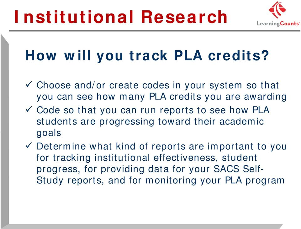 you can run reports to see how PLA students are progressing toward their academic goals Determine what kind of