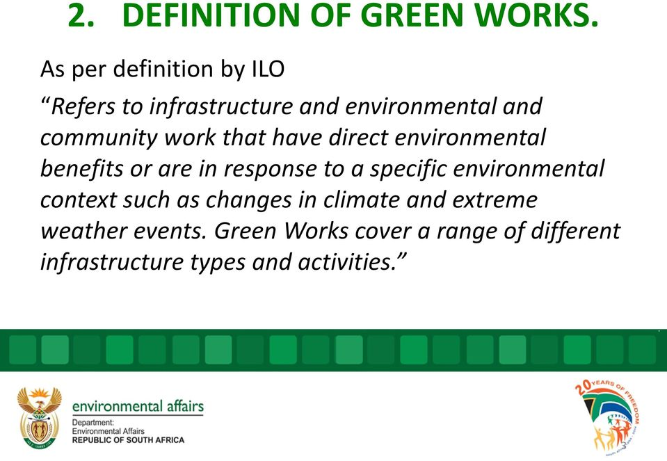 work that have direct environmental benefits or are in response to a specific