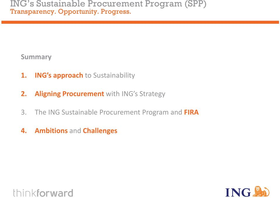 ING s approach to Sustainability 2.