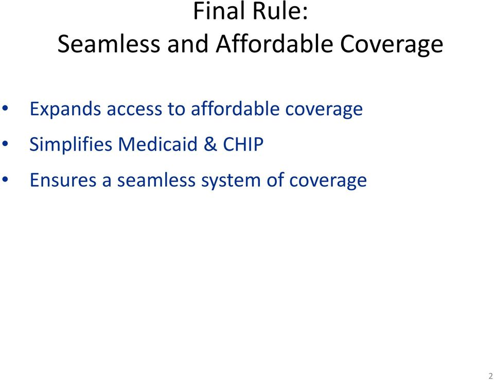 coverage Simplifies Medicaid & CHIP