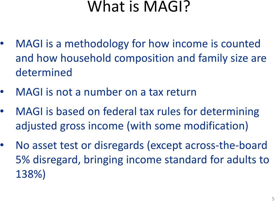 size are determined MAGI is not a number on a tax return MAGI is based on federal tax rules