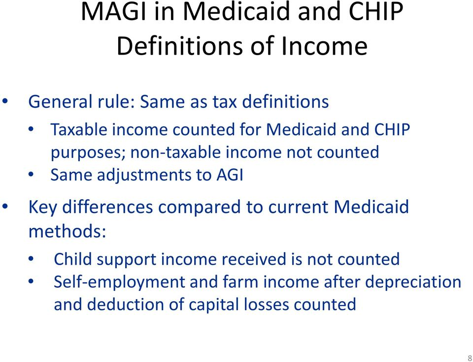 to AGI Key differences compared to current Medicaid methods: Child support income received is