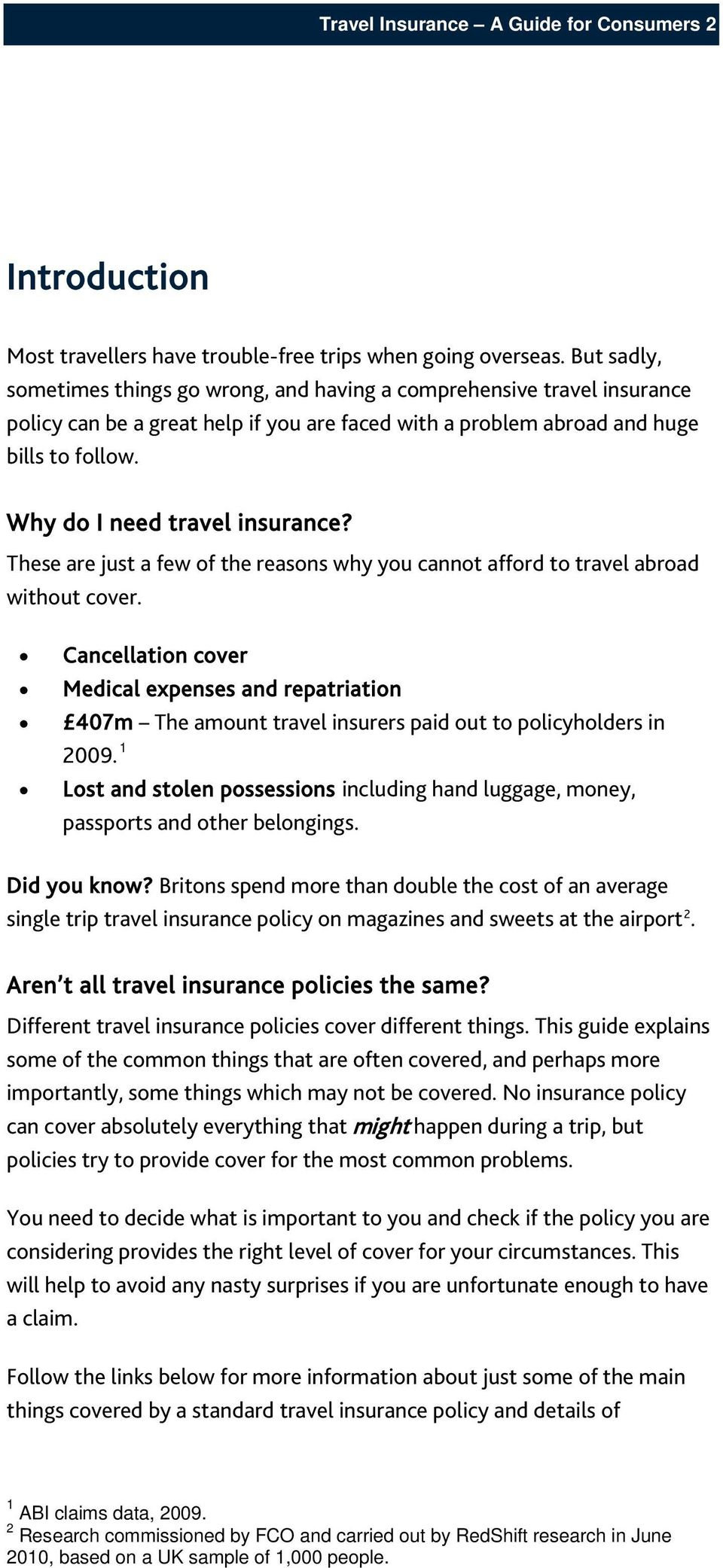 Why do I need travel insurance? These are just a few of the reasons why you cannot afford to travel abroad without cover.