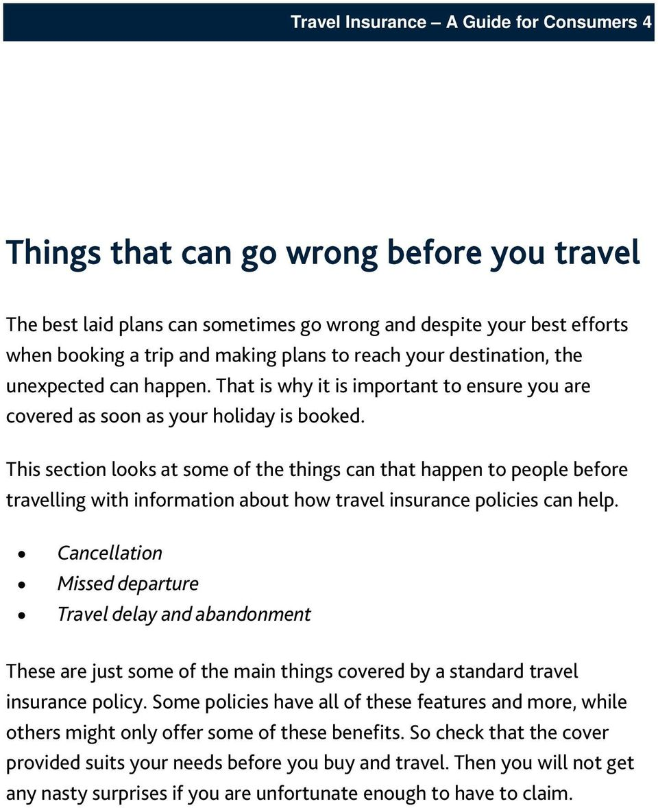 This section looks at some of the things can that happen to people before travelling with information about how travel insurance policies can help.