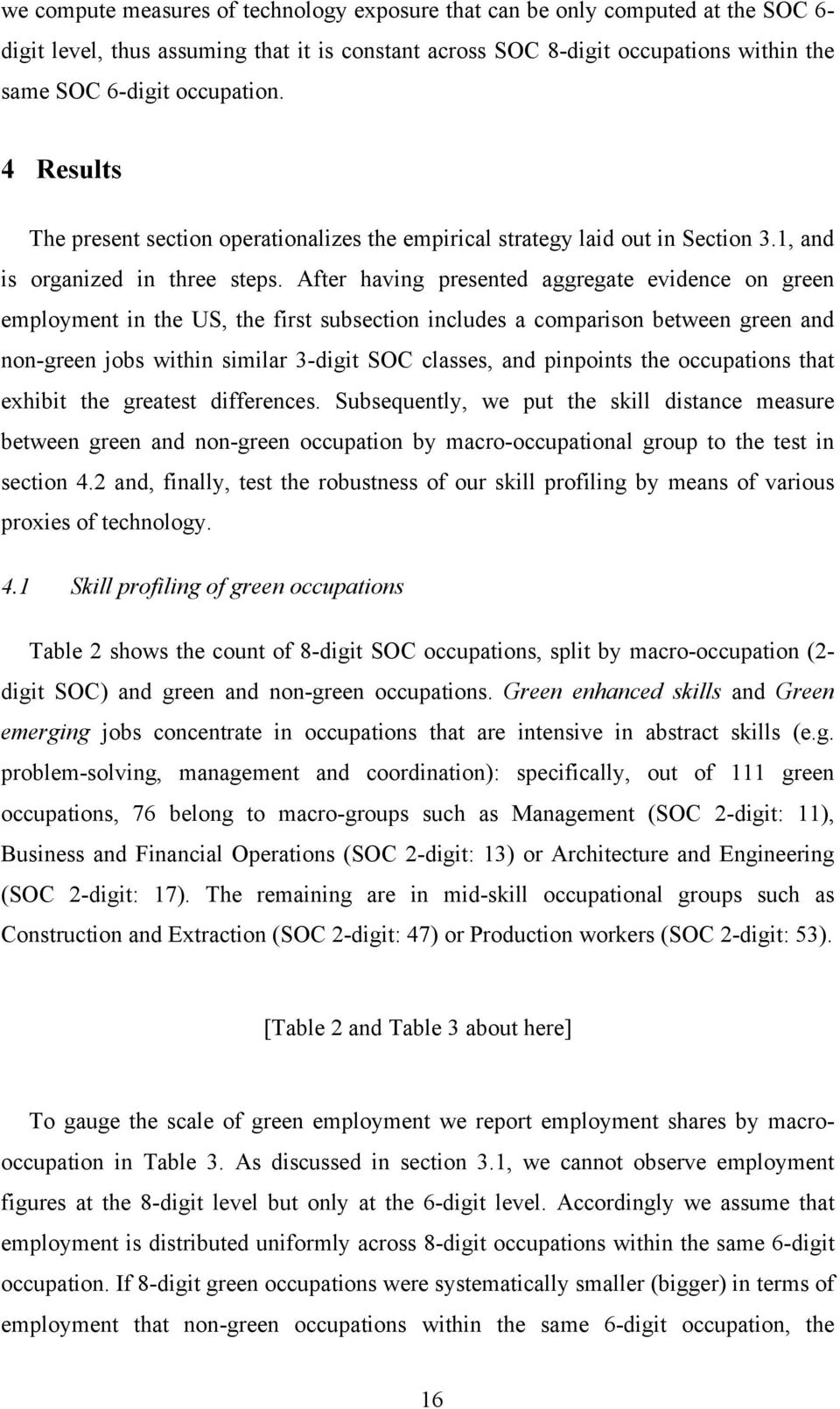 After having presented aggregate evidence on green employment in the US, the first subsection includes a comparison between green and non-green jobs within similar 3-digit SOC classes, and pinpoints