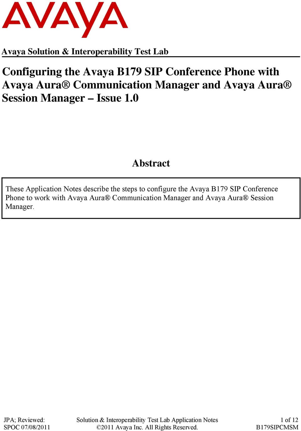 0 Abstract These Application Notes describe the steps to configure the Avaya B179 SIP