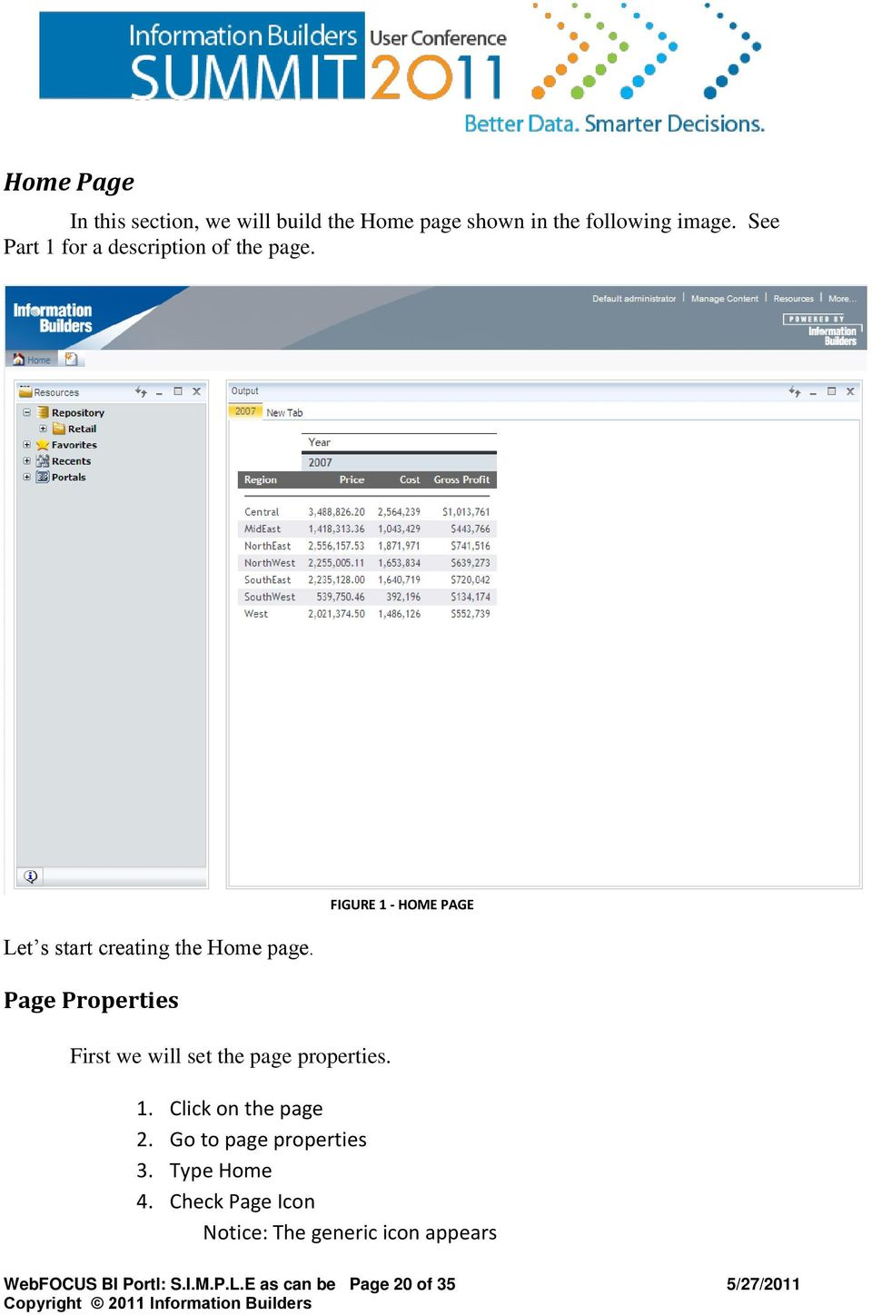Page Properties First we will set the page properties. FIGURE 1 - HOME PAGE 1. Click on the page 2.