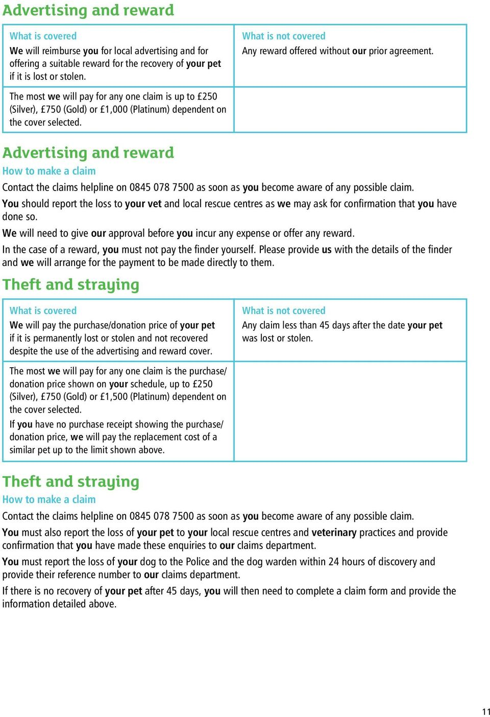 Advertising and reward Contact the claims helpline on 0845 078 7500 as soon as you become aware of any possible claim.