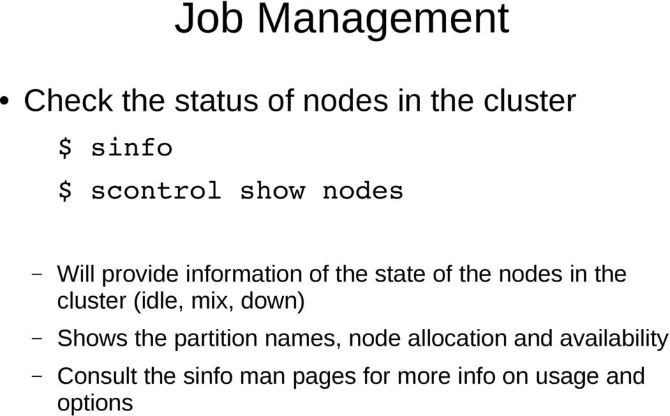 in the cluster (idle, mix, down) Shows the partition names, node