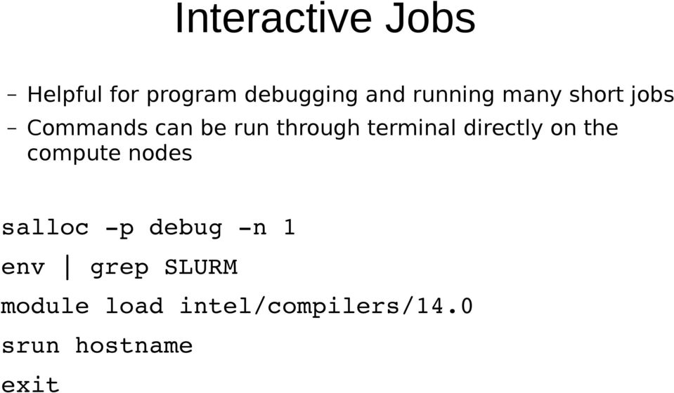 terminal directly on the compute nodes salloc p debug n
