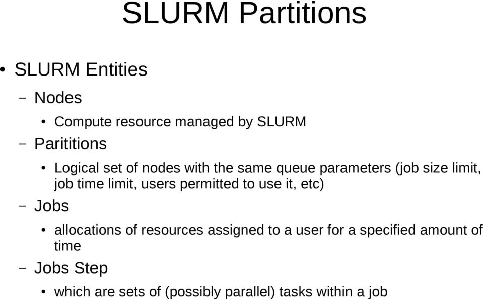 limit, users permitted to use it, etc) allocations of resources assigned to a user for