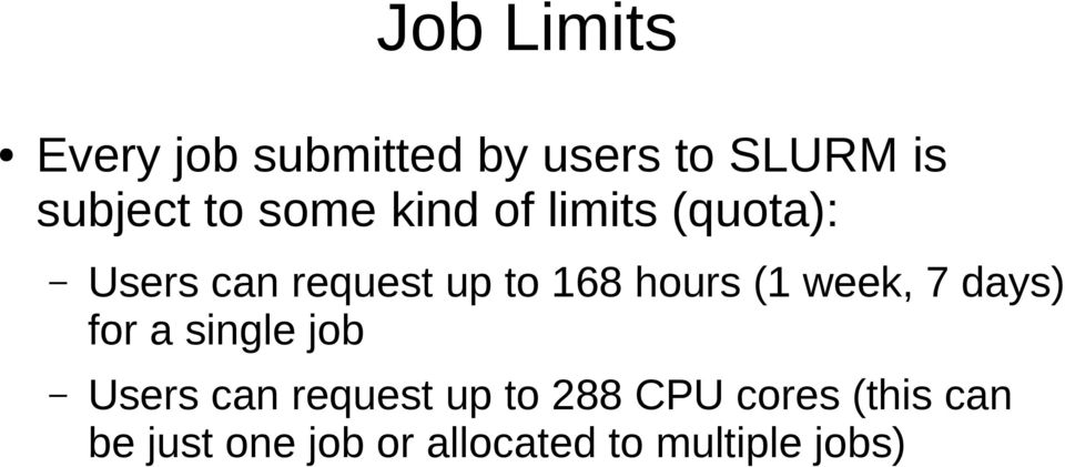 (1 week, 7 days) for a single job Users can request up to 288