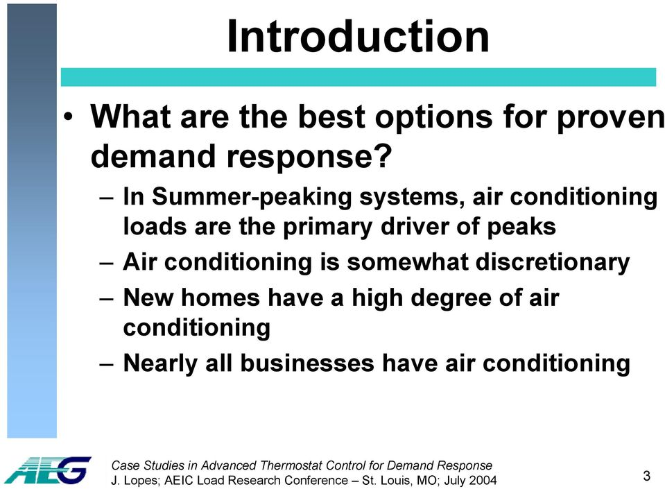 conditioning is somewhat discretionary New homes have a high degree of air conditioning