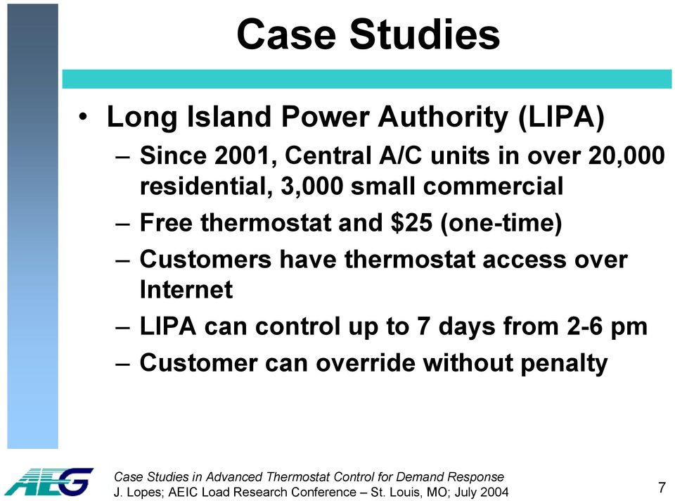 have thermostat access over Internet LIPA can control up to 7 days from 2-6 pm Customer