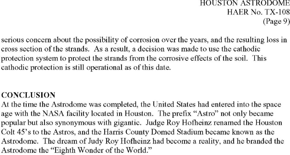 CONCLUSION At the time the Astrodome was completed, the United States had entered into the space age with the NASA facility located in Houston.