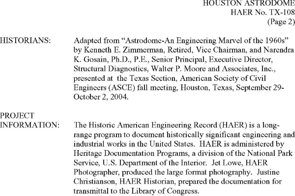 The Historic American Engineering Record (HAER) is a longrange program to document historically significant engineering and industrial works in the United States.