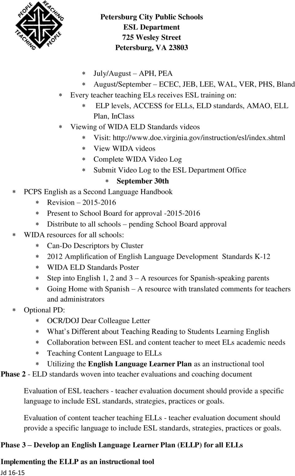 shtml View WIDA videos Complete WIDA Video Log Submit Video Log to the Office September 30th PCPS English as a Second Language Handbook Revision 2015-2016 Present to School Board for approval
