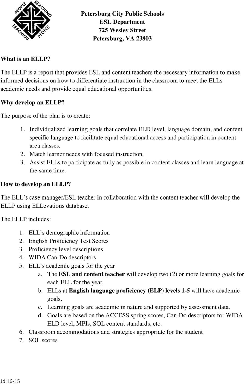 and provide equal educational opportunities. Why develop an ELLP? The purpose of the plan is to create: 1.