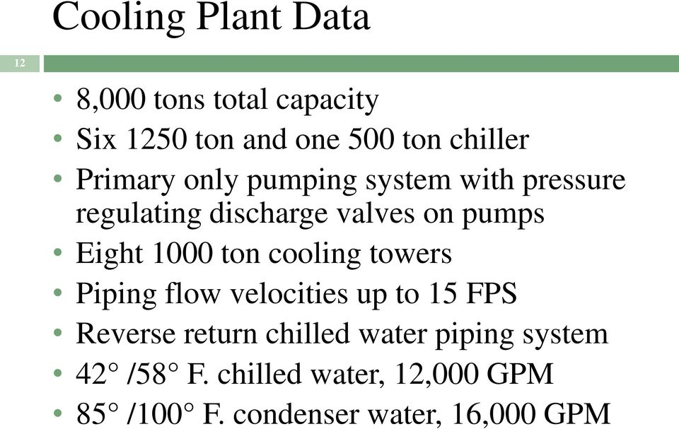 1000 ton cooling towers Piping flow velocities up to 15 FPS Reverse return chilled