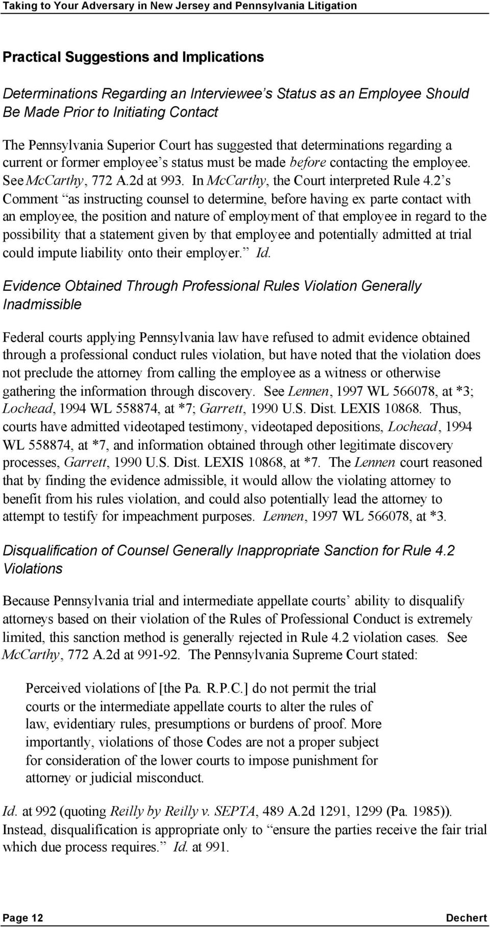 2 s Comment as instructing counsel to determine, before having ex parte contact with an employee, the position and nature of employment of that employee in regard to the possibility that a statement