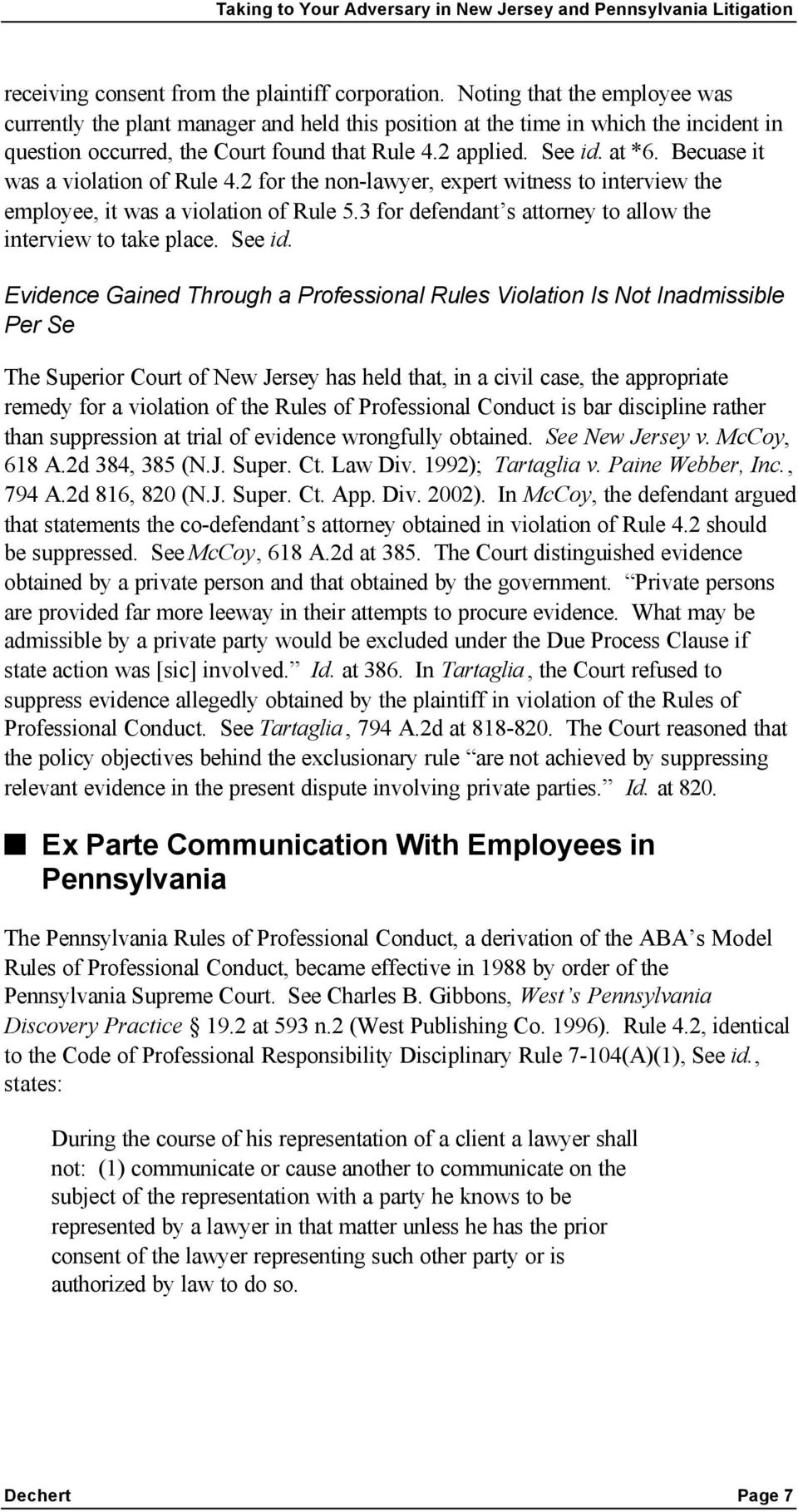 Becuase it was a violation of Rule 4.2 for the non-lawyer, expert witness to interview the employee, it was a violation of Rule 5.3 for defendant s attorney to allow the interview to take place.