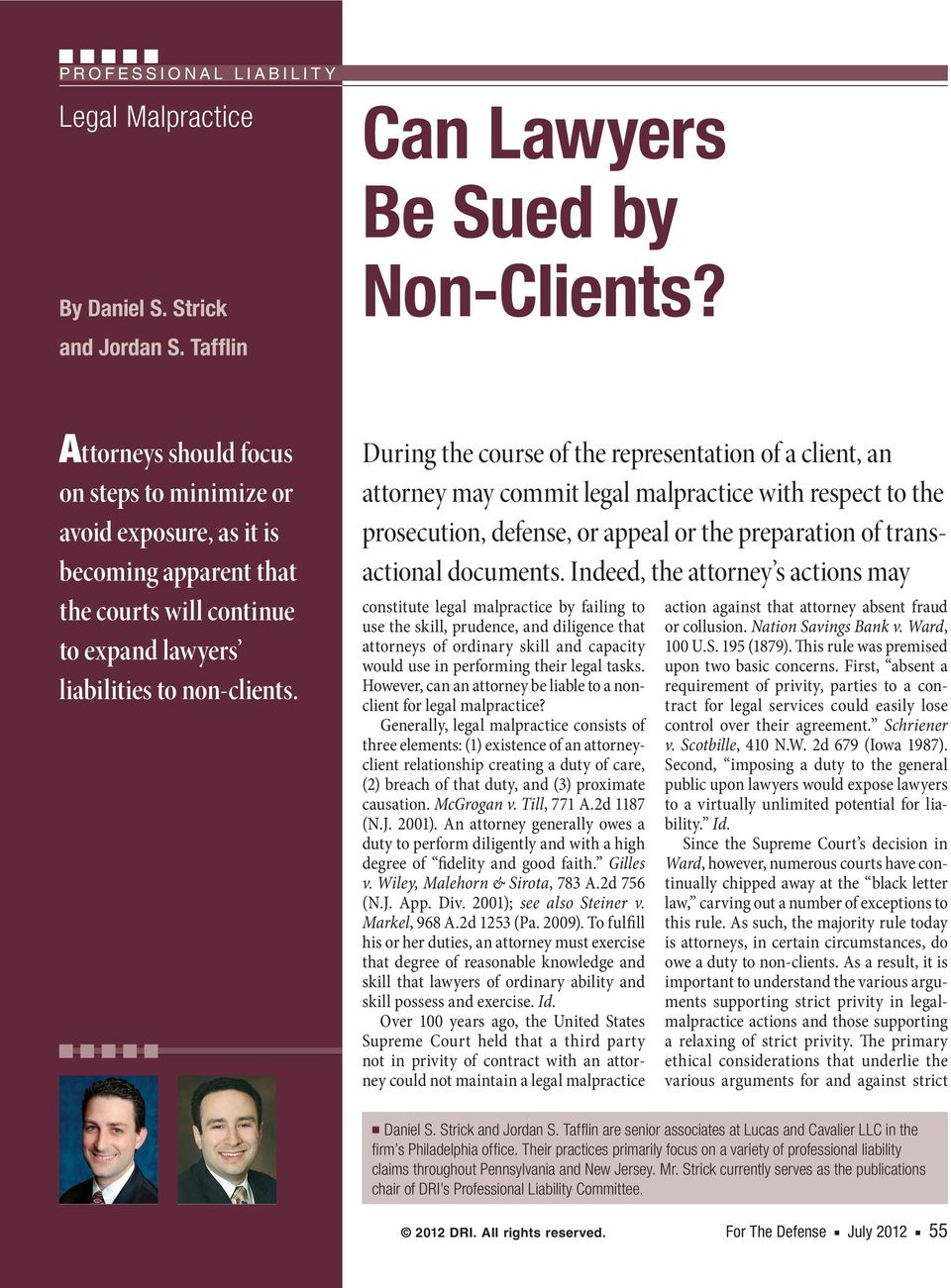 During the course of the representation of a client, an attorney may commit legal malpractice with respect to the prosecution, defense, or appeal or the preparation of transactional documents.