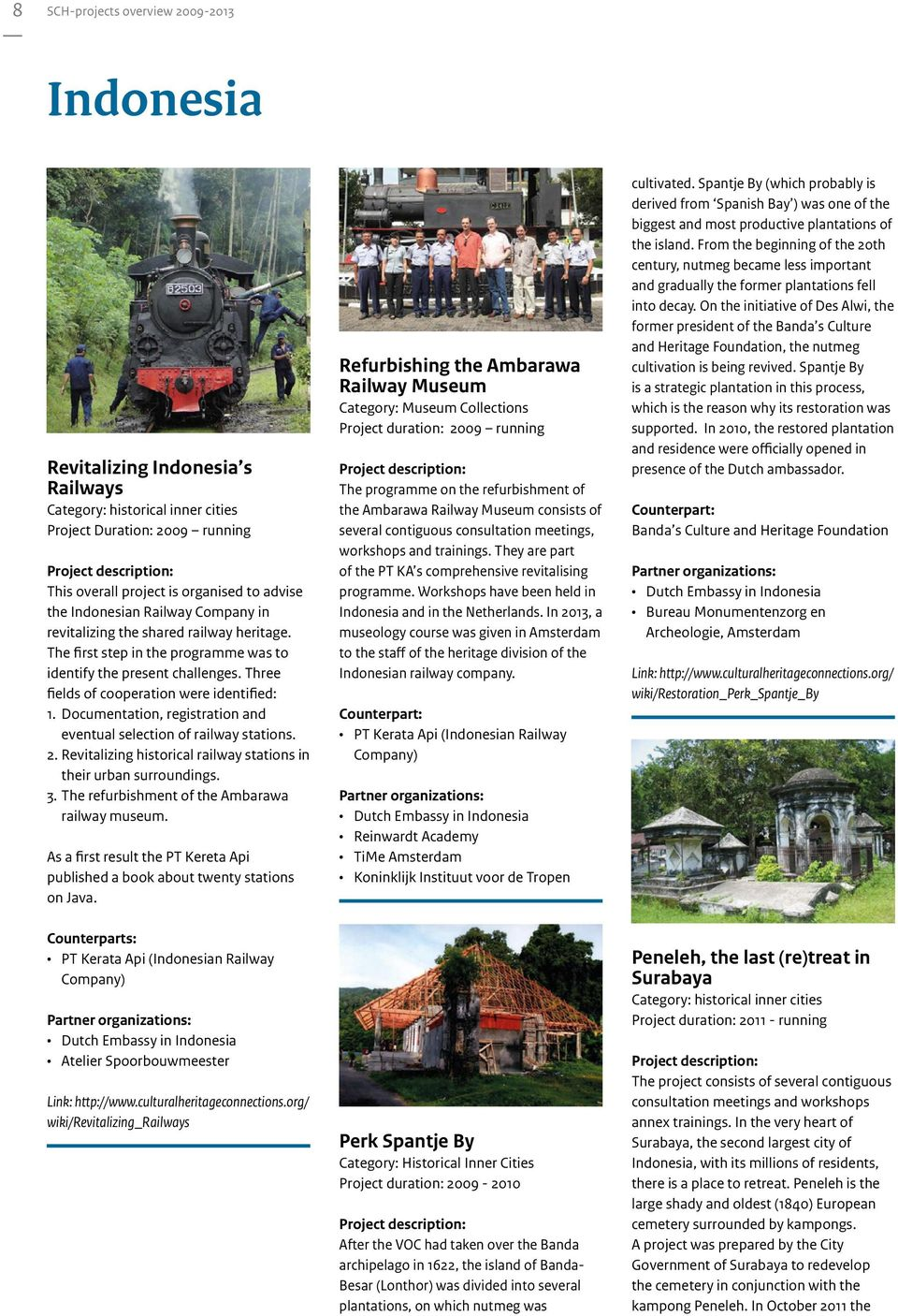 Documentation, registration and eventual selection of railway stations. 2. Revitalizing historical railway stations in their urban surroundings. 3. The refurbishment of the Ambarawa railway museum.