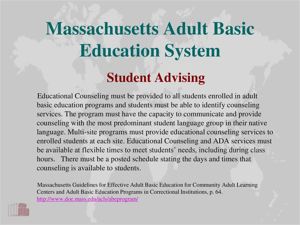 Multi-site programs must provide educational counseling services to enrolled students at each site.