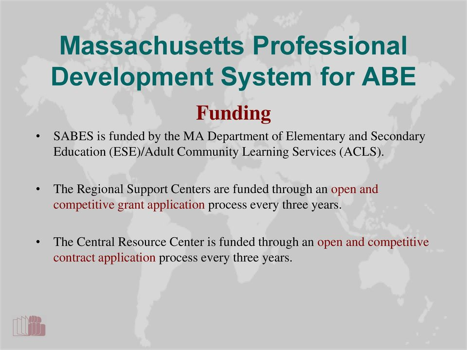 The Regional Support Centers are funded through an open and competitive grant application process every