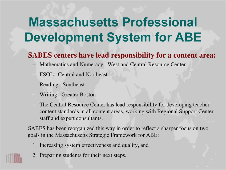content standards in all content areas, working with Regional Support Center staff and expert consultants.