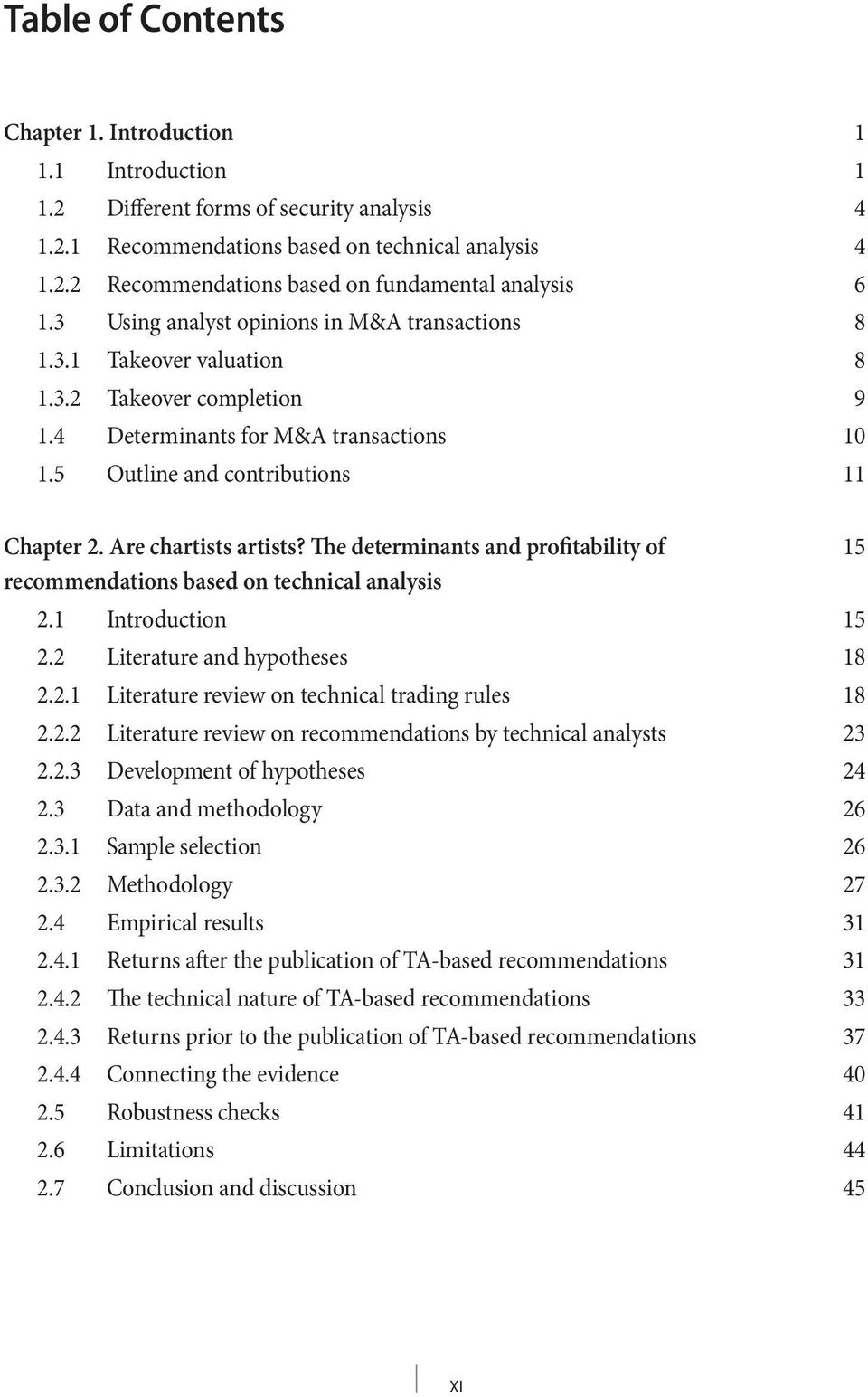 Are chartists artists? The determinants and profitability of 15 recommendations based on technical analysis 2.1 Introduction 15 2.2 Literature and hypotheses 18 2.2.1 Literature review on technical trading rules 18 2.
