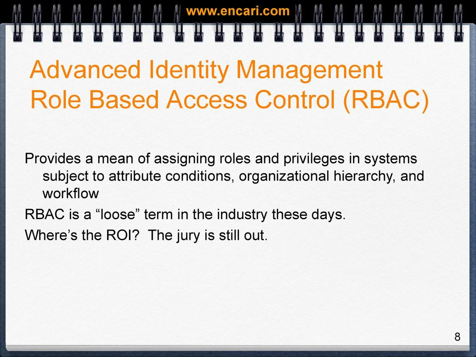 attribute conditions, organizational hierarchy, and workflow RBAC is a