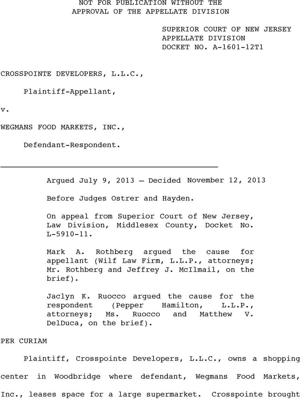 On appeal from Superior Court of New Jersey, Law Division, Middlesex County, Docket No. L-5910-11. Mark A. Rothberg argued the cause for appellant (Wilf Law Firm, L.L.P., attorneys; Mr.