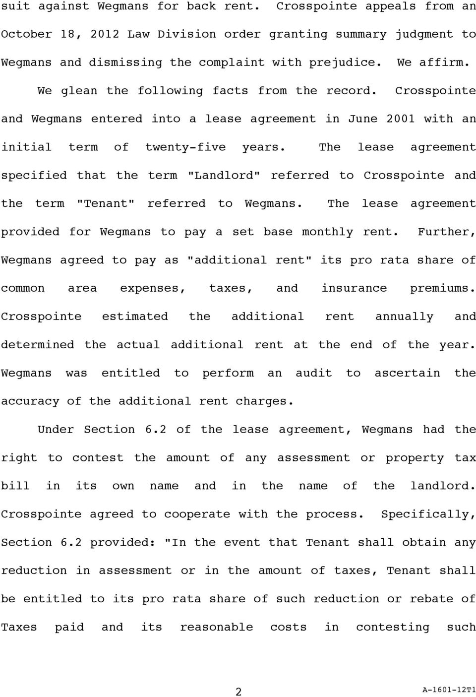 "The lease agreement specified that the term ""Landlord"" referred to Crosspointe and the term ""Tenant"" referred to Wegmans. The lease agreement provided for Wegmans to pay a set base monthly rent."