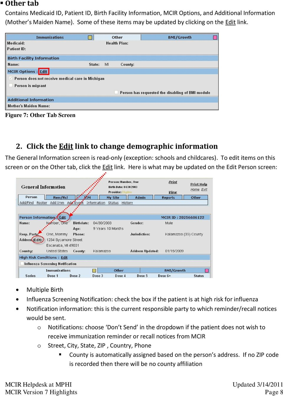 Click the Edit link to change demographic information The General Information screen is read-only (exception: schools and childcares).