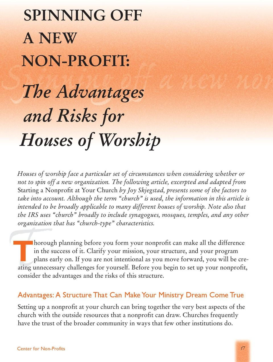 Although the term church is used, the information in this article is intended to be broadly applicable to many different houses of worship.