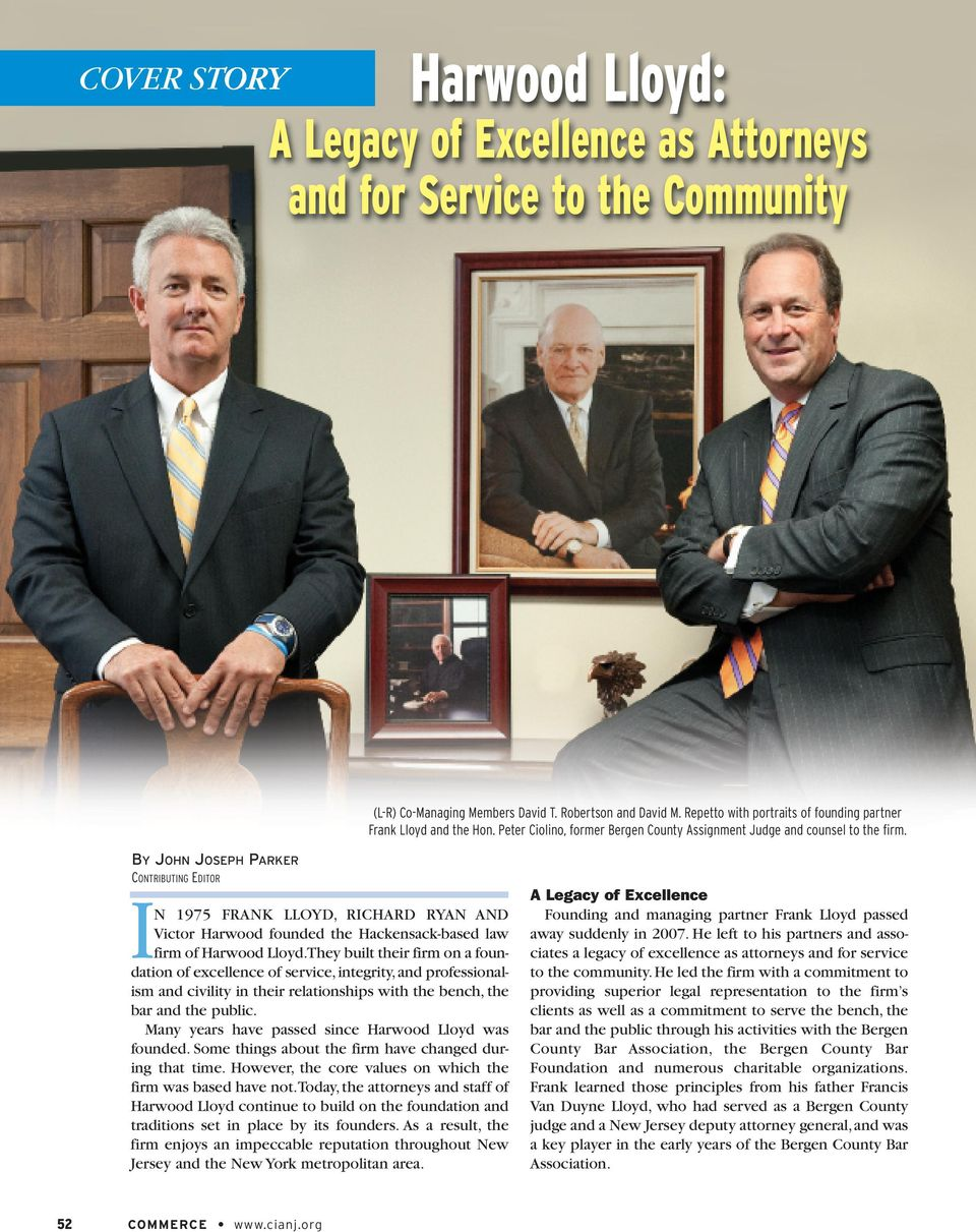 BY JOHN JOSEPH PARKER CONTRIBUTING EDITOR IN 1975 FRANK LLOYD, RICHARD RYAN AND Victor Harwood founded the Hackensack-based law firm of Harwood Lloyd.