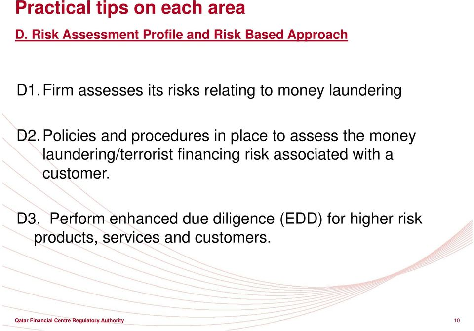 Policies and procedures in place to assess the money laundering/terrorist financing risk