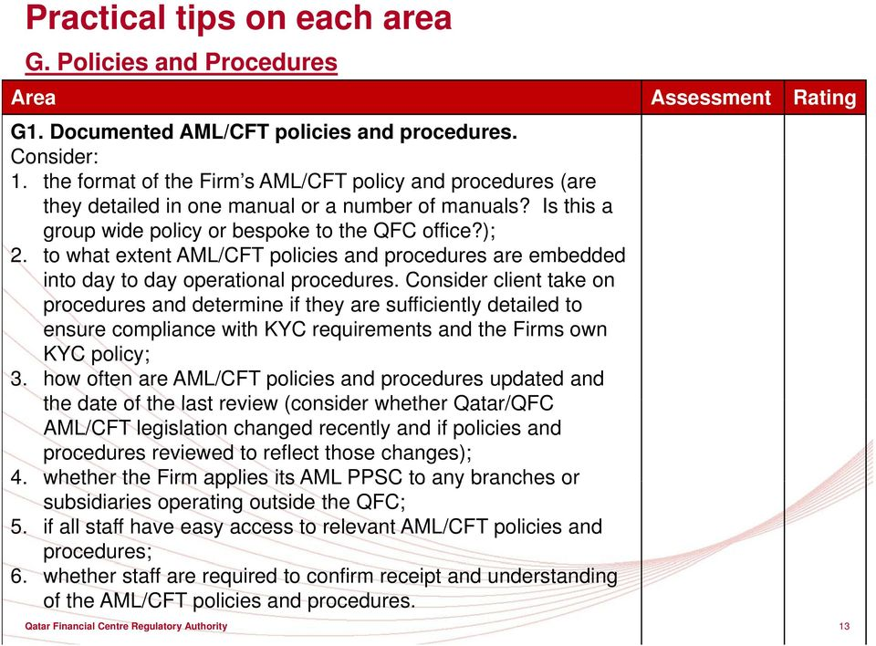 to what extent AML/CFT policies and procedures are embedded into day to day operational procedures.