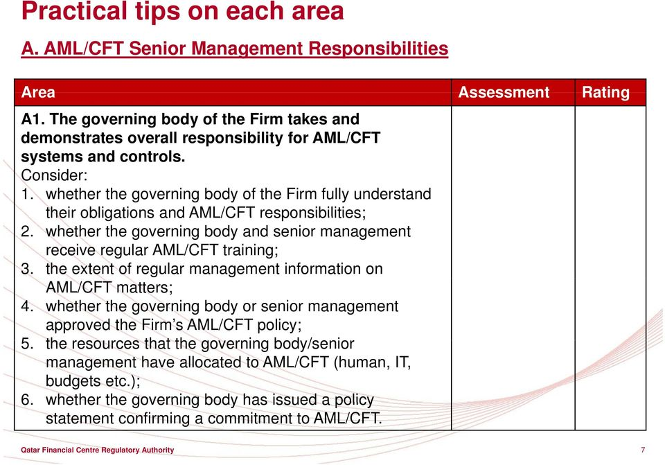 whether the governing body of the Firm fully understand their obligations and AML/CFT responsibilities; 2. whether the governing body and senior management receive regular AML/CFT training; 3.