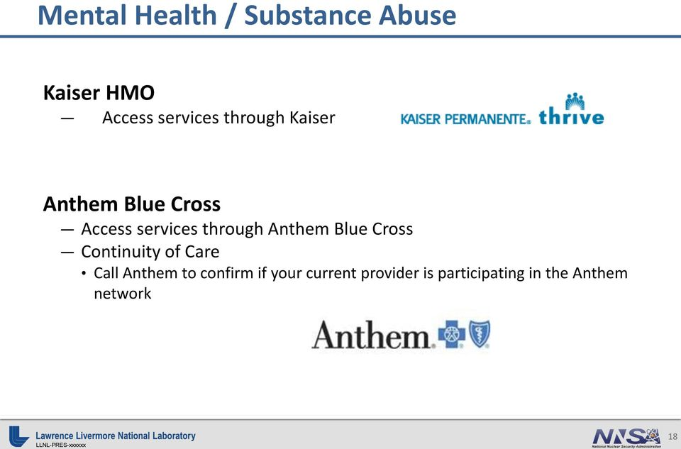 Anthem Blue Cross Continuity of Care Call Anthem to confirm