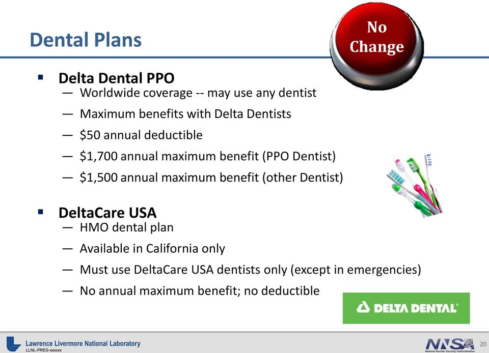 annual maximum benefit (other Dentist) DeltaCare USA HMO dental plan Available in California only