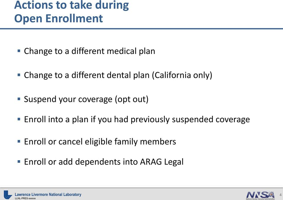 (opt out) Enroll into a plan if you had previously suspended coverage