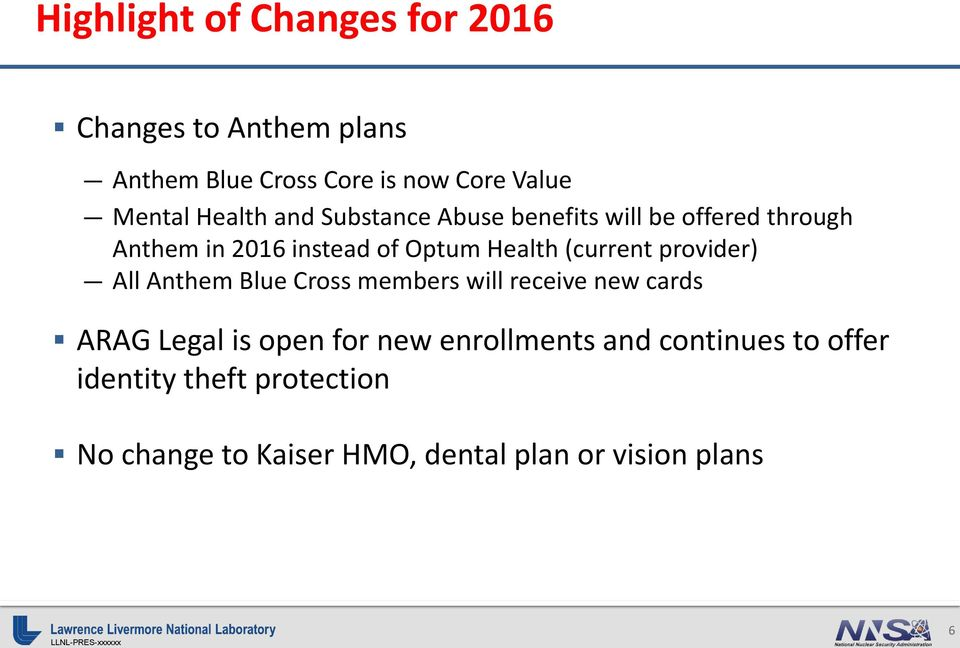 (current provider) All Anthem Blue Cross members will receive new cards ARAG Legal is open for new