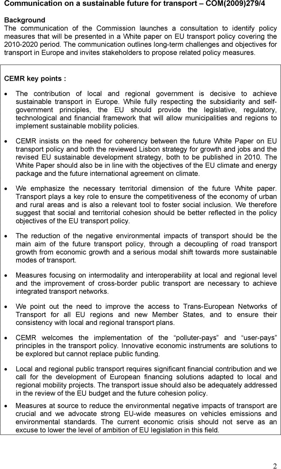The communication outlines long-term challenges and objectives for transport in Europe and invites stakeholders to propose related policy measures.