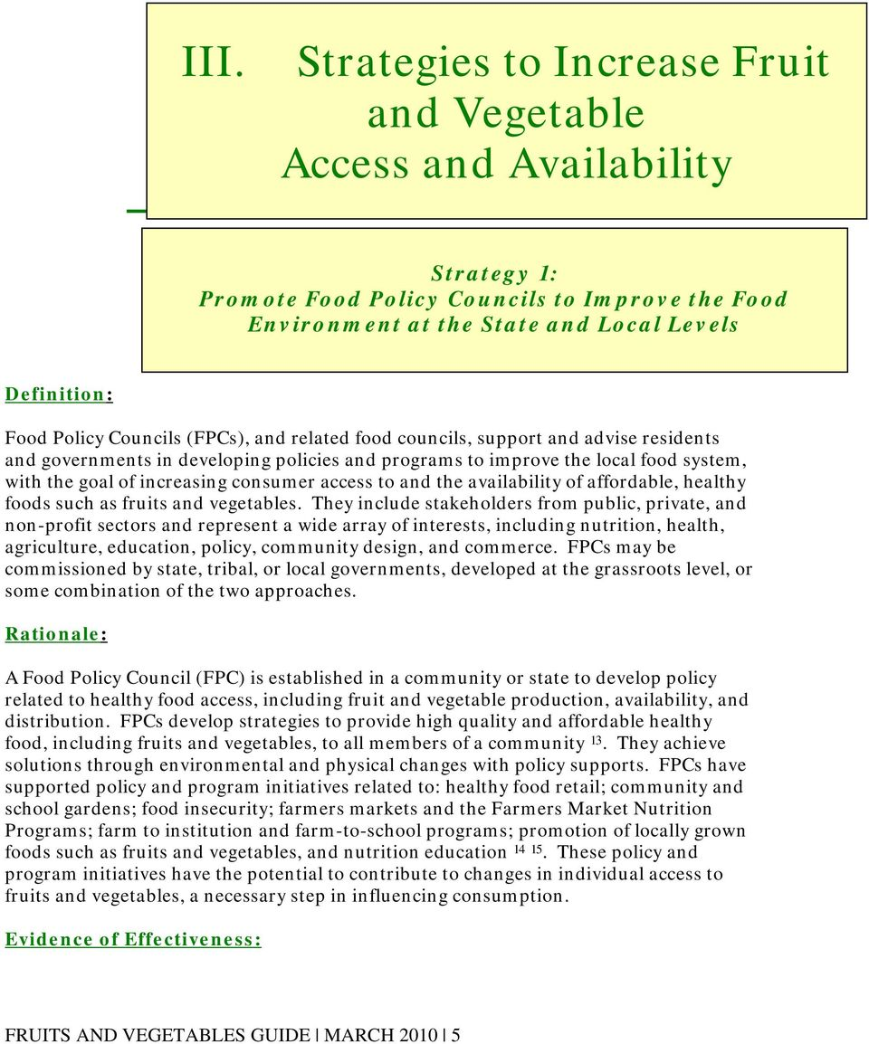access to and the availability of affordable, healthy foods such as fruits and vegetables.