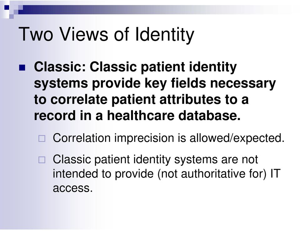 healthcare database. Correlation imprecision is allowed/expected.