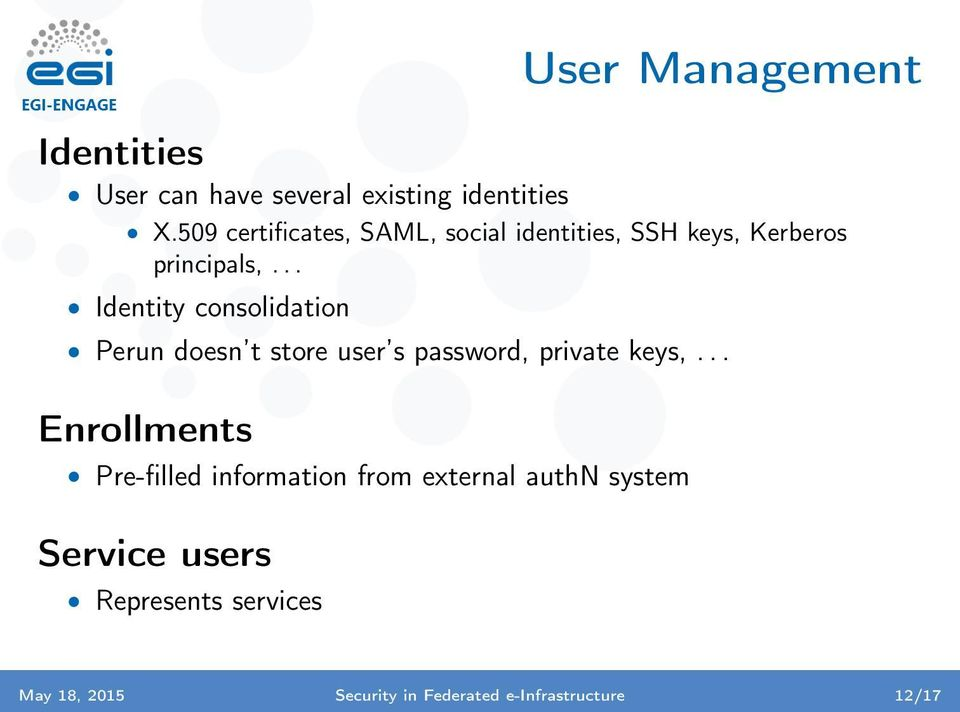 .. Identity consolidation Perun doesn t store user s password, private keys,.