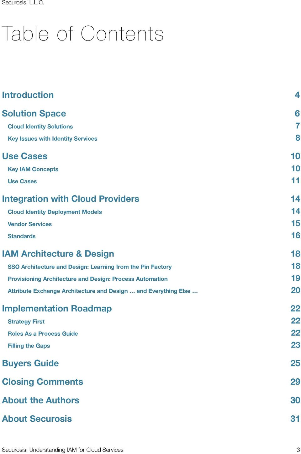 Factory 18 Provisioning Architecture and Design: Process Automation 19 Attribute Exchange Architecture and Design and Everything Else 20 Implementation Roadmap 22 Strategy